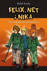 Felix, Net i Nika. Felix, Net i Nika oraz Pułapka Nieśmiertelności