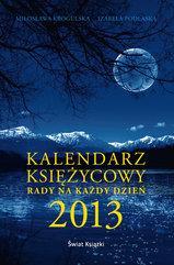 Kalendarz księżycowy . Rady na każdy dzień 2013