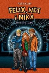 Felix, Net i Nika. Felix, Net i Nika oraz Świat Zero