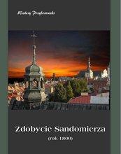 Zdobycie Sandomierza. Rok 1809