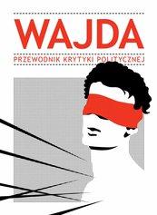Wajda.Przewodnik Krytyki Politycznej