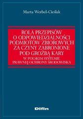 Rola przepisów o odpowiedzialności podmiotów zbiorowych za czyny zabronione pod groźbą kary w polskim systemie prawnej ochrony ś