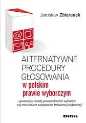 Alternatywne procedury głosowania w polskim prawie wyborczym. Gwarancja zasady powszechności wyborów czy mechanizm zwiększania f