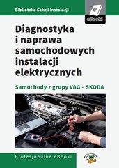 Diagnostyka i naprawa samochodowych instalacji elektrycznych - samochody z grupy VAG - Skoda
