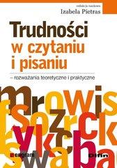 Trudności w czytaniu i pisaniu - rozważania teoretyczne i praktyczne