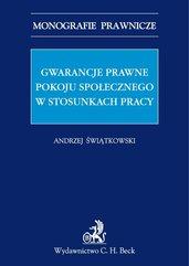 Gwarancje prawne pokoju społecznego w stosunkach pracy