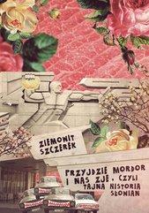 Przyjdzie Mordor i nas zje, czyli tajna historia Słowian