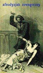 Afrodyzjak zewnętrzny albo Traktat o biczyku