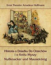 Historia o Dziadku Do Orzechów i o Królu Myszy - Nußknacker und Mausekönig