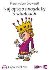 Najlepsze anegdoty o władcach