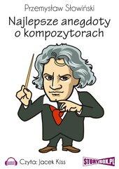 Najlepsze anegdoty o kompozytorach