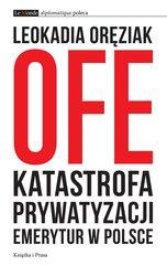 OFE: katastrofa prywatyzacji emerytur w Polsce