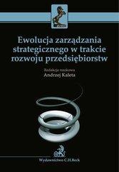 Ewolucja zarządzania strategicznego w trakcie rozwoju przedsiębiorstw