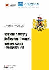 System partyjny Królestwa Rumunii. Uwarunkowania i funkcjonowanie