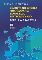Zewnętrzne źródła finansowania samorządu terytorialnego. Teoria a praktyka