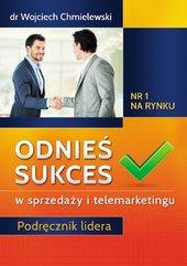 Odnieś sukces w sprzedaży i telemarketingu. Podręcznik lidera