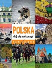 Polska - daj się zaskoczyć. Trasy magiczne