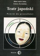 Teatr japoński. Powrót do przeszłości
