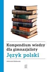 Kompendium wiedzy gimnazjalisty. Język polski