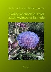 Kwiaty wschodnie. Zbiór zasad wyjętych z Talmudu