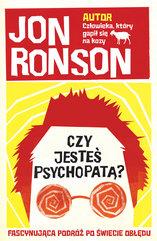 Czy jesteś psychopatą?. Fascynująca podróż po świecie obłędu