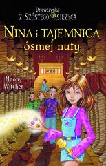 Nina i Tajemnica ósmej nuty. Tom 2. Dziewczynka z Szóstego Księżyca