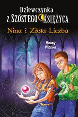 Dziewczynka z Szóstego Księżyca (#5). Nina i Złota Liczba