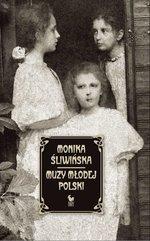 Muzy Młodej Polski. Życie i świat Marii, Zofii i Elizy Pareńskich