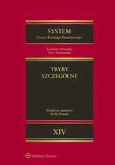 System Prawa Karnego Procesowego. Tom XIV. Tryby szczególne. Wydanie 1