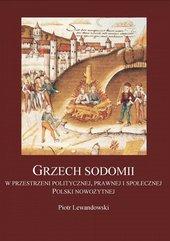 Grzech Sodomii w przestrzeni politycznej, prawnej i społecznej Polski nowożytnej