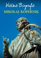Mikołaj Kopernik. Wielkie Biografie
