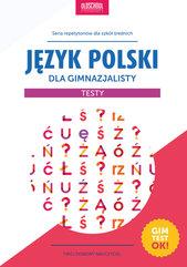 Język polski dla gimnazjalisty. Testy. GimtestOK!