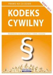 Kodeks cywilny 2015. Stan prawny na dzień 1 lutego 2015 roku