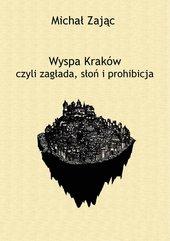 Wyspa Kraków czyli zagłada, słoń i prohibicja