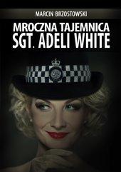 Mroczna tajemnica Sgt. Adeli White