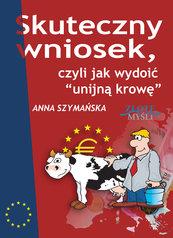 Skuteczny wniosek, czyli jak wydoić unijną krowę
