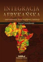 Integracja afrykańska - uwarunkowania, formy współpracy, instytucje