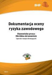Dokumentacja oceny ryzyka zawodowego Stanowisko pracy: obróbka skrawaniem (operator maszyn skrawających)