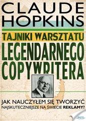 Tajniki warsztatu legendarnego copywritera. Jak nauczyłem się tworzyć najskuteczniejsze na świecie reklamy