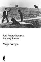 Moja Europa. Dwa eseje o Europie zwanej Środkową