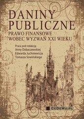 Daniny publiczne. Prawo finansowe wobec wyzwań XXI wieku