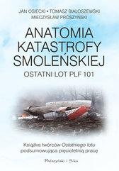 Anatomia katastrofy smoleńskiej. Ostatni lot PLF101