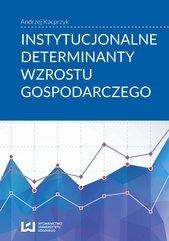 Instytucjonalne determinanty wzrostu gospodarczego