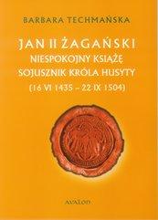 Jan II żagański. Niespokojny książę. Sojusznik króla husyty (16 VI 1435 - 22 IX 1504)