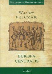 Mistrzowie Historiografii. Europa Centralis