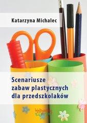 Scenariusze zabaw plastycznych dla przedszkolaków