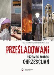 Prześladowani. Przemoc wobec chrześcijan