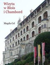 Wizyta w Blois i Chambord
