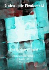 The Rebirth of Israel. Historical Documents. Volume III: 1940-1948.