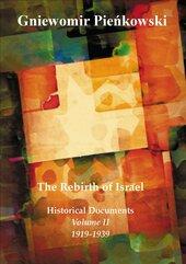 The Rebirth of Israel. Historical Documents. Volume II: 1919-1939.